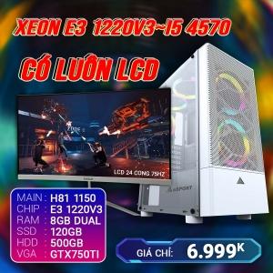 CH4.1 Xeon E3 1220V3 Ram 8G VGA 750Ti SSD 120G LCD 24 Cong 75Hz
